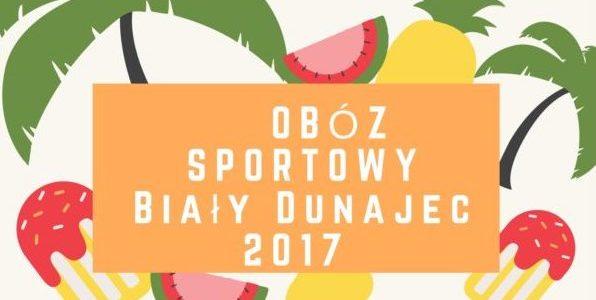 Obóz sportowy Biały Dunajec 2017 !!